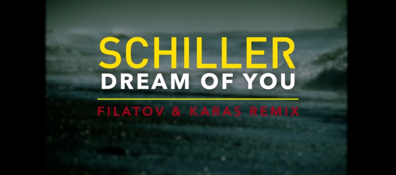 NEW REMIX: DREAM OF YOU (by Filatov & Karas)