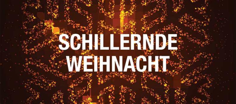 SCHILLERNDE WEIHNACHT