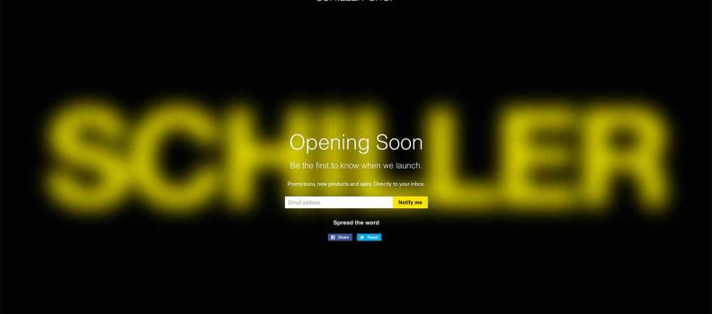 COMING SOON: NEW SCHILLER SHOP